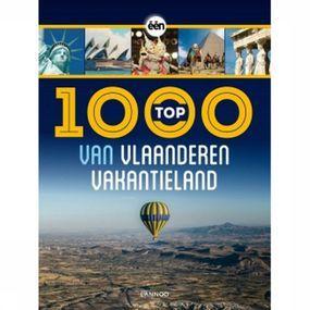 Lannoo Reisboek Top 1000 Van Vlaanderen Vakantieland - Geel