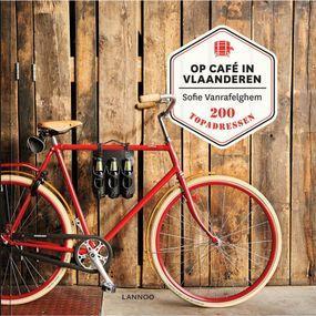 Lannoo Op Caf� In Vlaanderen 200 Topadressen - Geel