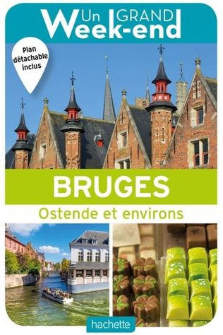 Grand Weekend Bruges / Ostende & Environs 2019