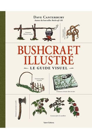 Outdoor Bushcraft Le Guide Illustré 2020
