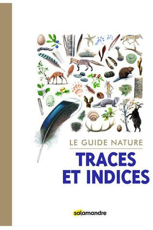 Outdoor Le Guide Nature Traces Et Indices 2019