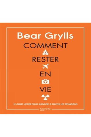 Outdoor Bear Grylls Comment Rester En Vie 2019