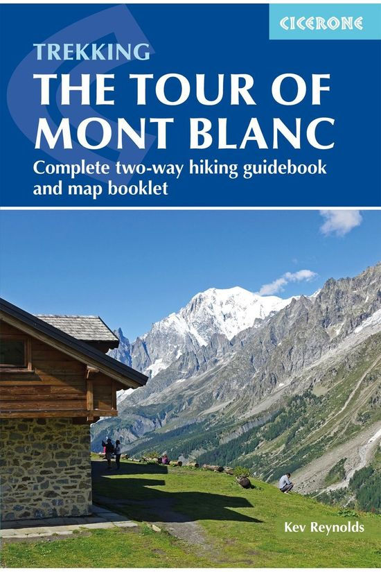 Cicerone Mont Blanc Tour Complete Two-Way Trekking Guide 2020
