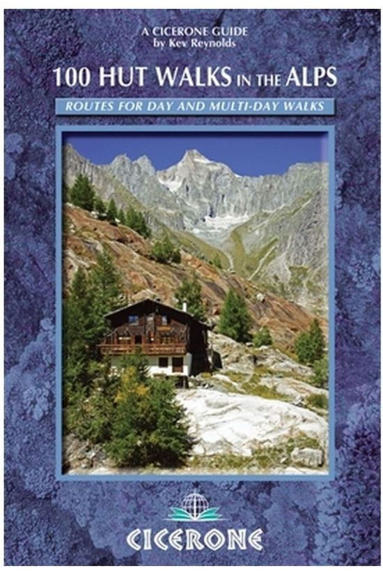 Cicerone Reisboek 100 Hut Walks in the Alps routes for day & multi-day walks 2017