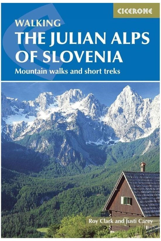 Cicerone Livre de Voyage Julian Alps of Slovenia mountain walks & short treks 2017
