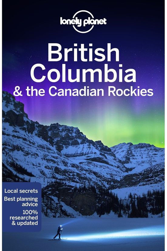 Lonely Planet British Columbia & The Canadian Rockies 7 2020