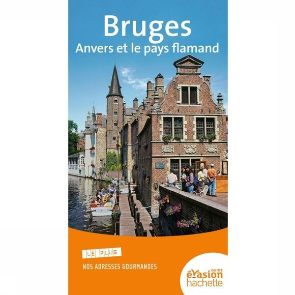 Evasion Reisboek Bruges, Anvers & le pays flamand évasion guide 2014