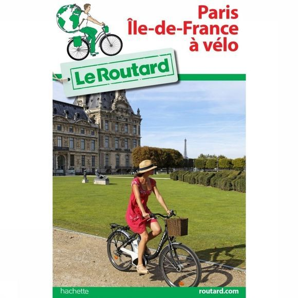 Routard Ile De France À Vélo Routard 2018