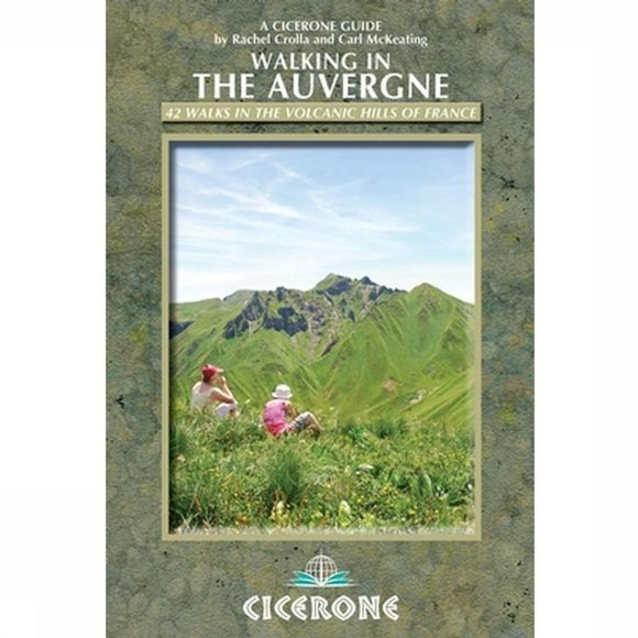 Cicerone Livre de Voyage Auvergne walking guide 42 walks in volcanic hills of France 2013