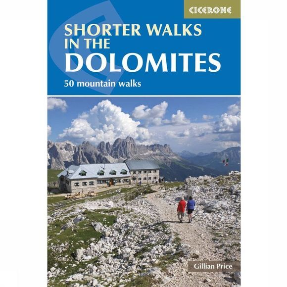 Cicerone Dolomites Shorter Walks 50 Selected Walks 2019