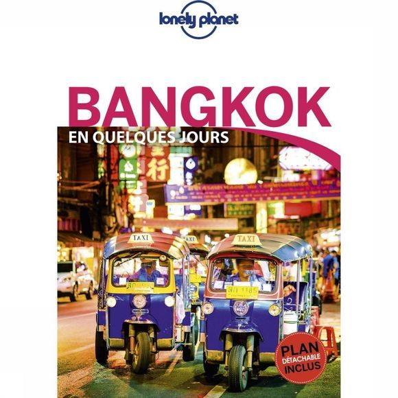 Lonely Planet Bangkok-En-Quelq.-Jours-3-Lp+Carte-N09/2018 Retour As 2018