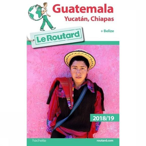 Routard Guatemala 18-19 Routard Belize 2018