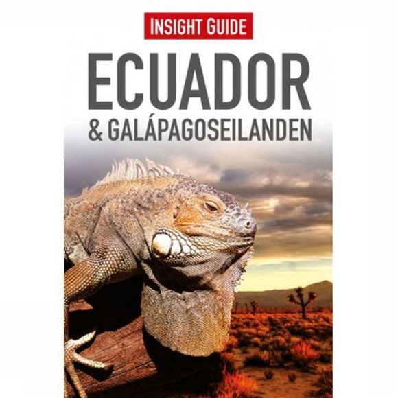 INSIGHT Ecuador & Galapagoseilanden Insight Guide Ned. 2016