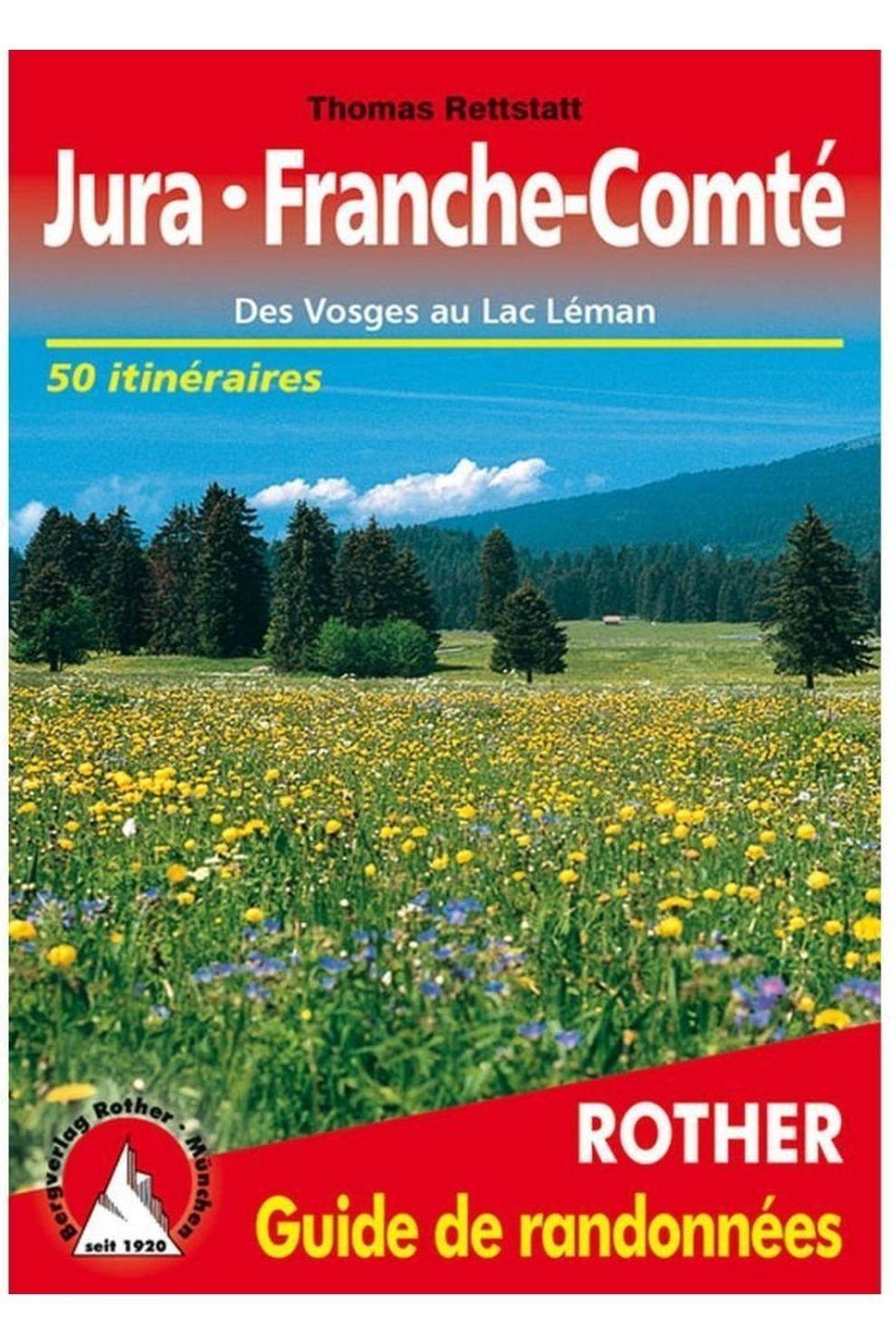 Rother Jura - Franche Comté Guide 50 Voges Au Lac Léman - 2018