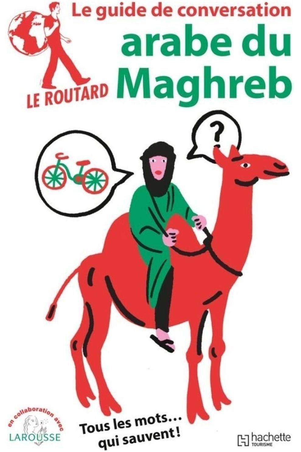 Routard Arabe Du Maghreb Guide De Con. Marocian/Tunis./Algérien - 2019